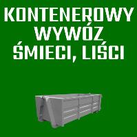 KONTENEROWY WYWÓZ ŚMIECI, LIŚCI - Łódź, Zgierz, Stryków, Ozorków, Aleksandórw Łódzki