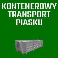 Kontenerowy transport piasku Łódź, Zgierz Stryków, Ozorków